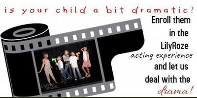 Is your kid a bit dramatic? Let LilyRoze Acting School deal with the drama!