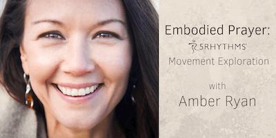 Embodied Prayer: 5Rhythms® Movement Exploration with Amber Ryan