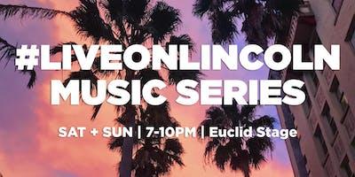 #LIVEONLINCOLN Music Series