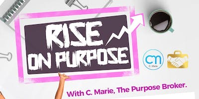 Rise On Purpose! *Downtown Mondays*