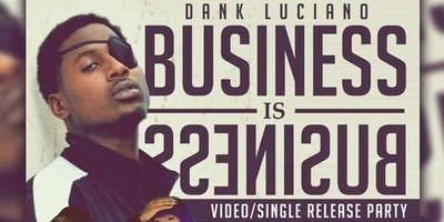 "Dank Luciano's ""Business is Business"" Single