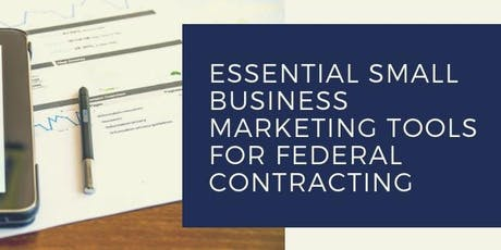 Essential Small Business Marketing Tools for Federal Contracting tickets
