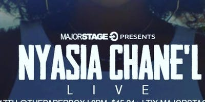 Copy of Major Stage FEATURING NYASIA CHANE'L