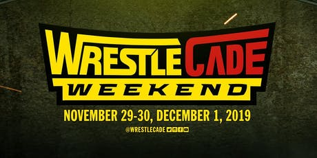 WrestleCade Weekend 2019 tickets