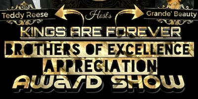 Kings are Forever: Brothers of Excellence Appreciation