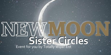 TW!E New Moon Sister Circle Group Meetup tickets