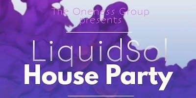 Liquid Sol House Party