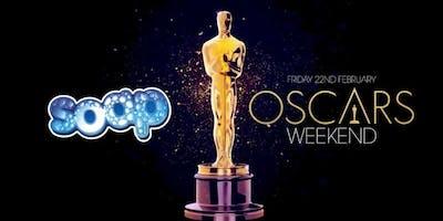 Oscars Weekend / SOAP Ashford