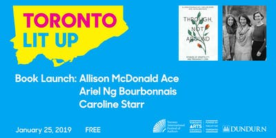 Toronto Lit Up: Allison McDonald Ace, Ariel Ng Bourbonnais & Caroline Starr