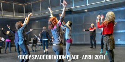 Body Space / Creation Place - April 20th Workshop