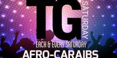 TG SATURDAY AFRO CARAIB VIBES EACH & EVERY SATURDAY
