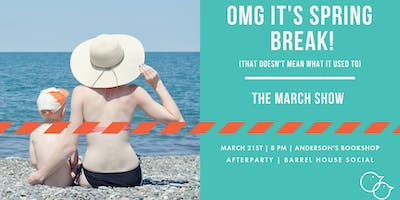 OMG It's Spring Break!: The MCC March Show
