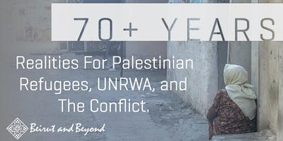 70+ Years - Realities for Palestinian Refugees in 2019