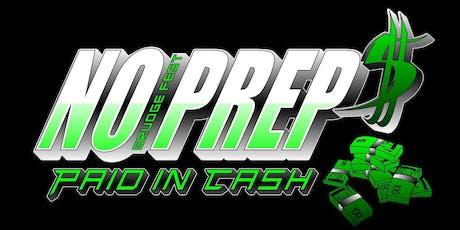 No Prep GrudgeFest 5: PAID IN CASH - Presented by TEAM NORTH tickets