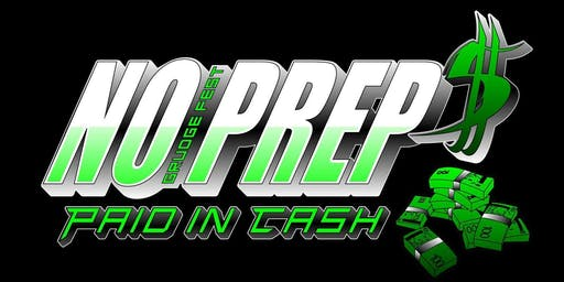 No Prep GrudgeFest 5: PAID IN CASH - Presented by TEAM NORTH