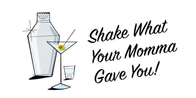 Shake What Your Momma Gave You - A Cocktail Shaking Competition