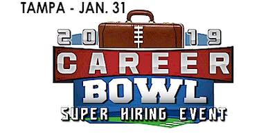 CAREER SUPER BOWL 2019 JOB FAIR - TAMPA BAY - SUPER HIRING EVENT! JANUARY 31
