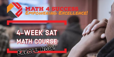 4-Week SAT & PSAT Math Course (50% off for Early Birds) presented by Math 4 Success