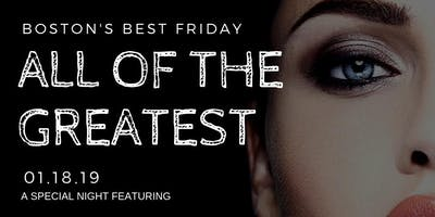 All of the Greatest: Boston's Best Friday @ The Greatest Bar