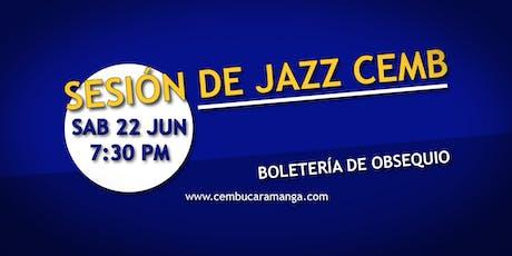 Sesión de jazz CEMB No. 60 entradas