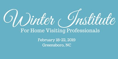 2019 Winter Institute for Home Visiting Professionals