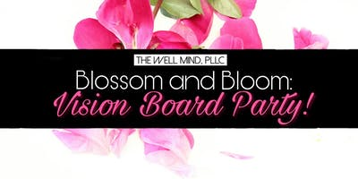 Blossom and Bloom: Vision Board Party!