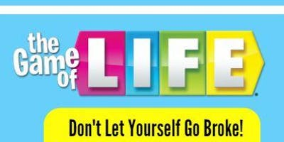 The Game of Life: Don't let yourself go broke!