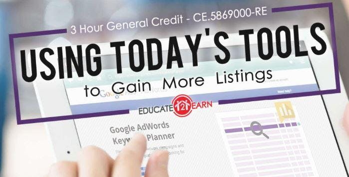 Using Today's Tools to Gain More Listings - CE Class