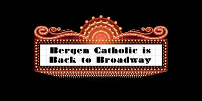Bergen Catholic is Back to Broadway