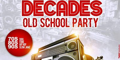 DECADES OLD SCHOOL PARTY