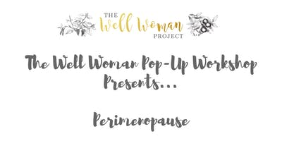 Well Woman Pop Up Workshop Perimenopause