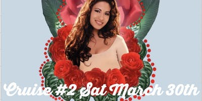 MARCH 30 - SELENA CUMBIA CRUISE