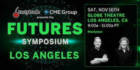 "CME Group & tastytrade present ""Futures Symposium"" Los Angeles  tickets"