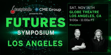 "CME Group & tastytrade present ""Futures Symposium"" Los Angeles  tickets"