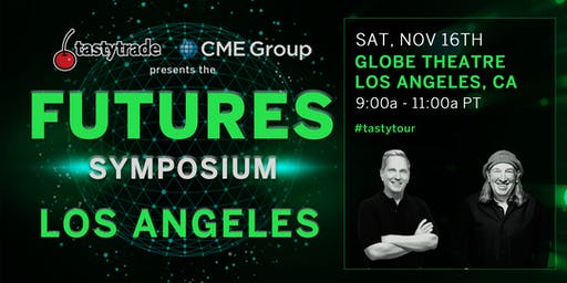 "CME Group & tastytrade present ""Futures Symposium"" Los Angeles"