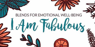 I am Fabulous: Blends for Emotional Well-Being