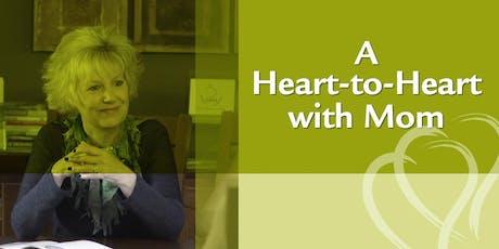 A Heart-to-Heart with Mom - SANTA ANA tickets