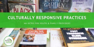 Two-Day Introduction to Culturally Responsive Practices Training