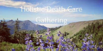 Victoria Holistic Death Care Gathering
