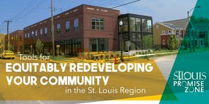Equitably Redeveloping Your Community: Promise Zone...
