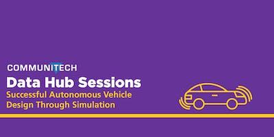 Data Hub Sessions: Successful Autonomous Vehicle Design Through Simulation