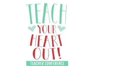 Teach Your Heart Out Conference SAN ANTONIO tickets
