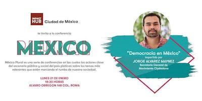 Mexico Plural: Democracia en México