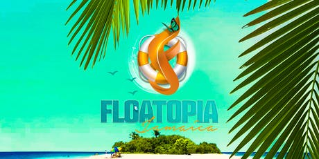 "FLOATOPIA JAMAICA ""The Last Hoorah""  tickets"