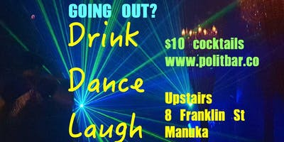 Going out? Drink - Dance - Laugh
