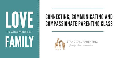 Connection, Communication and Compassionate Parenting Class