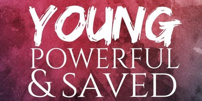 Young, Powerful, & Saved