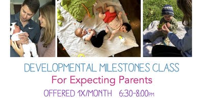 Developmental Milestones Class - Expecting Parents