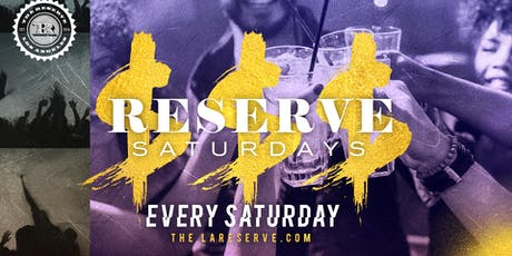 The Reserve Saturdays: Hip-Hop and R&B Nightclub at The Reserve tickets