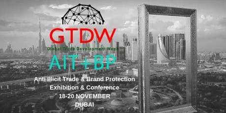 GTDW Anti Illicit Trade & Brand Protection Exhibition & Conference EMEA 2019 tickets
